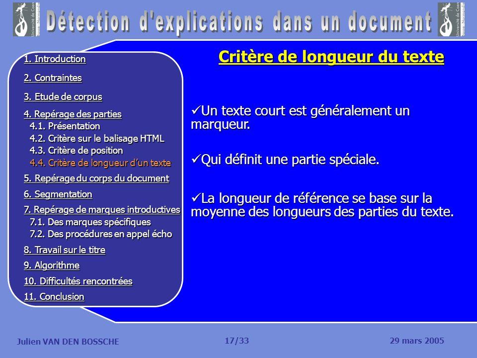 Julien VAN DEN BOSSCHE Critère de longueur du texte Un texte court est généralement un marqueur. Un texte court est généralement un marqueur. Qui défi