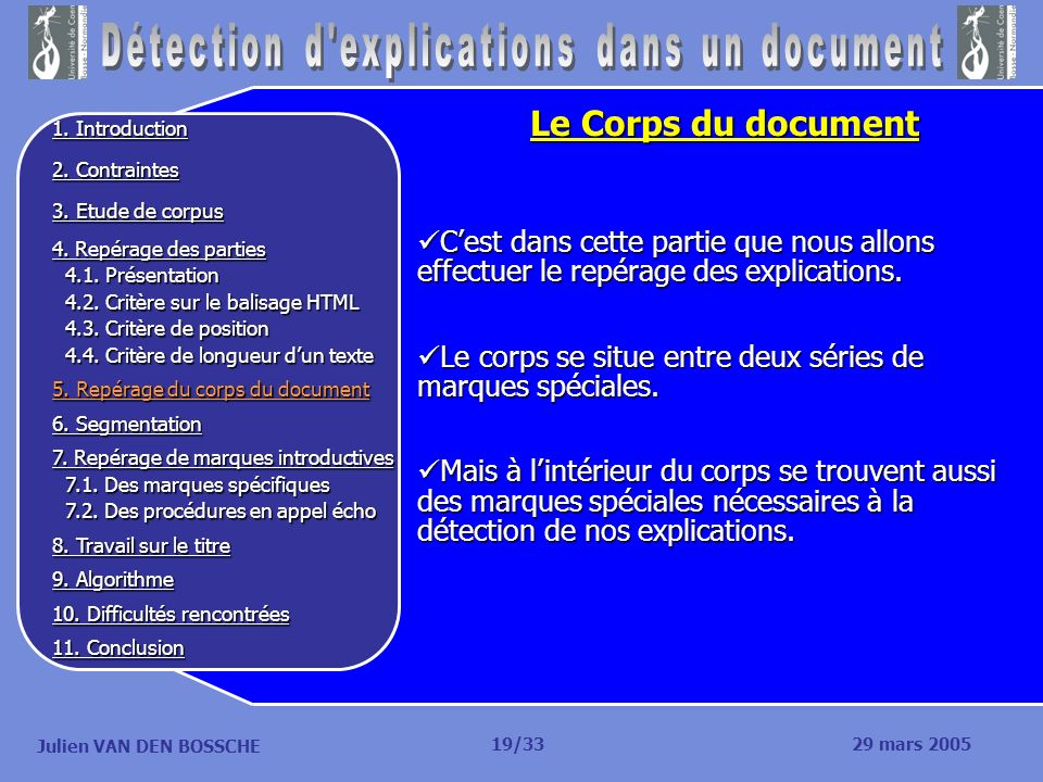 Julien VAN DEN BOSSCHE Le Corps du document Cest dans cette partie que nous allons effectuer le repérage des explications. Cest dans cette partie que