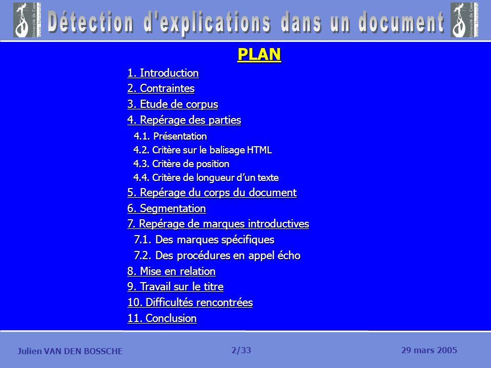 PLAN 1. Introduction 2. Contraintes 3. Etude de corpus 4. Repérage des parties 4.1. Présentation 4.1. Présentation 4.2. Critère sur le balisage HTML 4