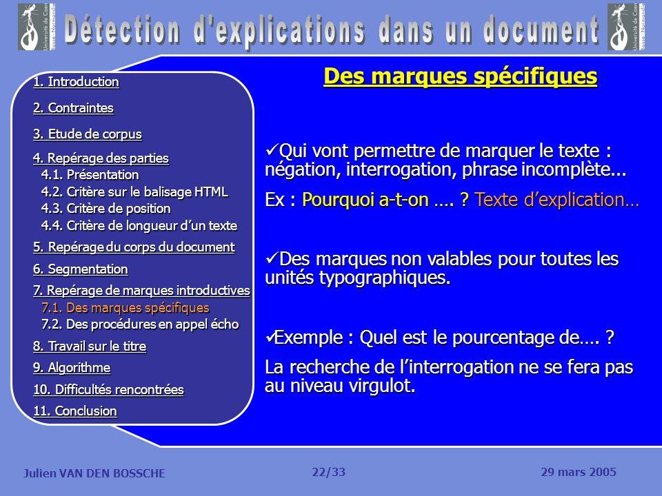 Julien VAN DEN BOSSCHE Des marques spécifiques Qui vont permettre de marquer le texte : négation, interrogation, phrase incomplète... Qui vont permett