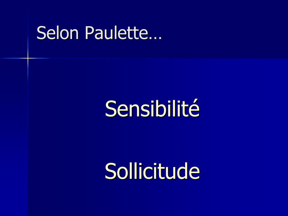 Selon Paulette… SensibilitéSollicitude