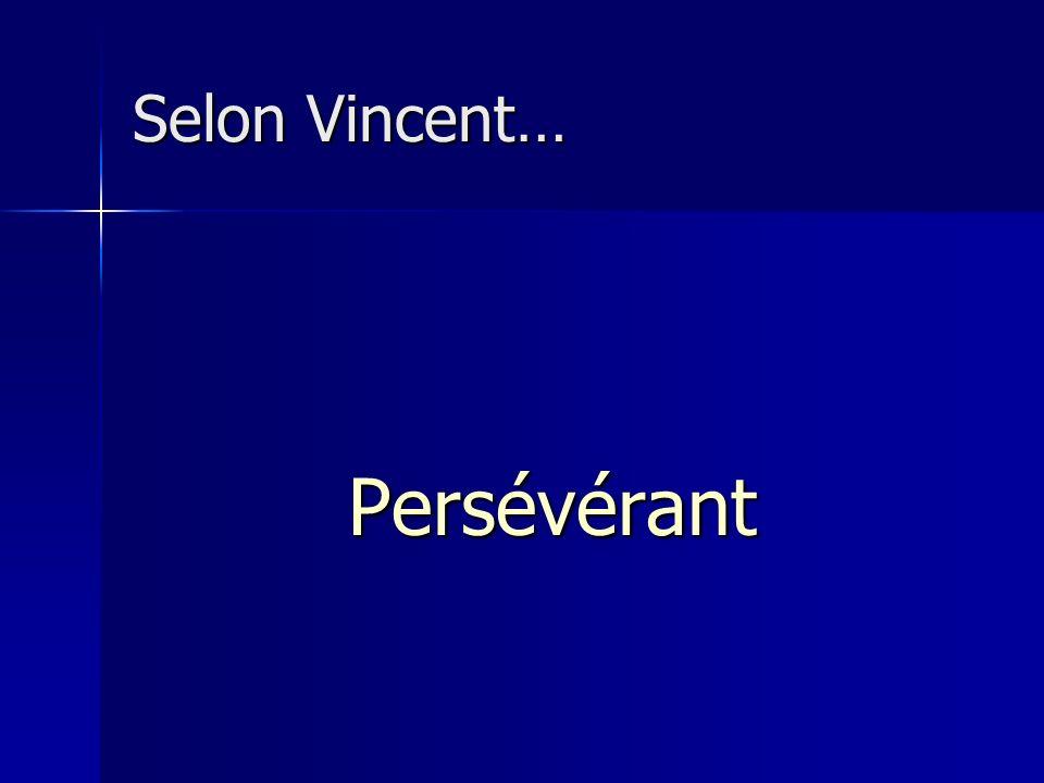 Selon Vincent… Persévérant