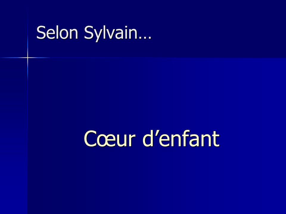 Selon Sylvain… Cœur denfant