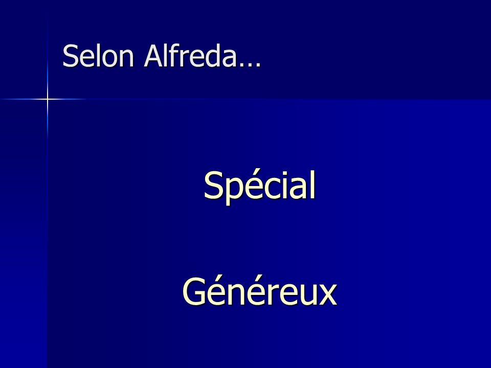 Selon Alfreda… SpécialGénéreux