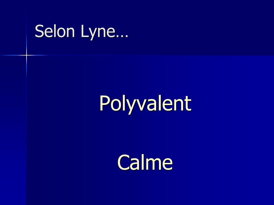 Selon Lyne… PolyvalentCalme