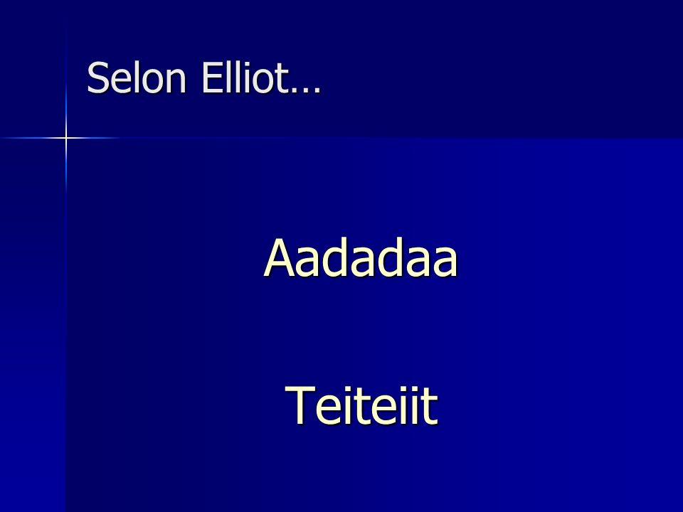 Selon Elliot… AadadaaTeiteiit