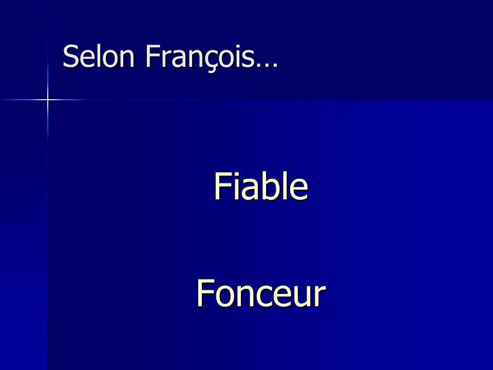 Selon François… FiableFonceur