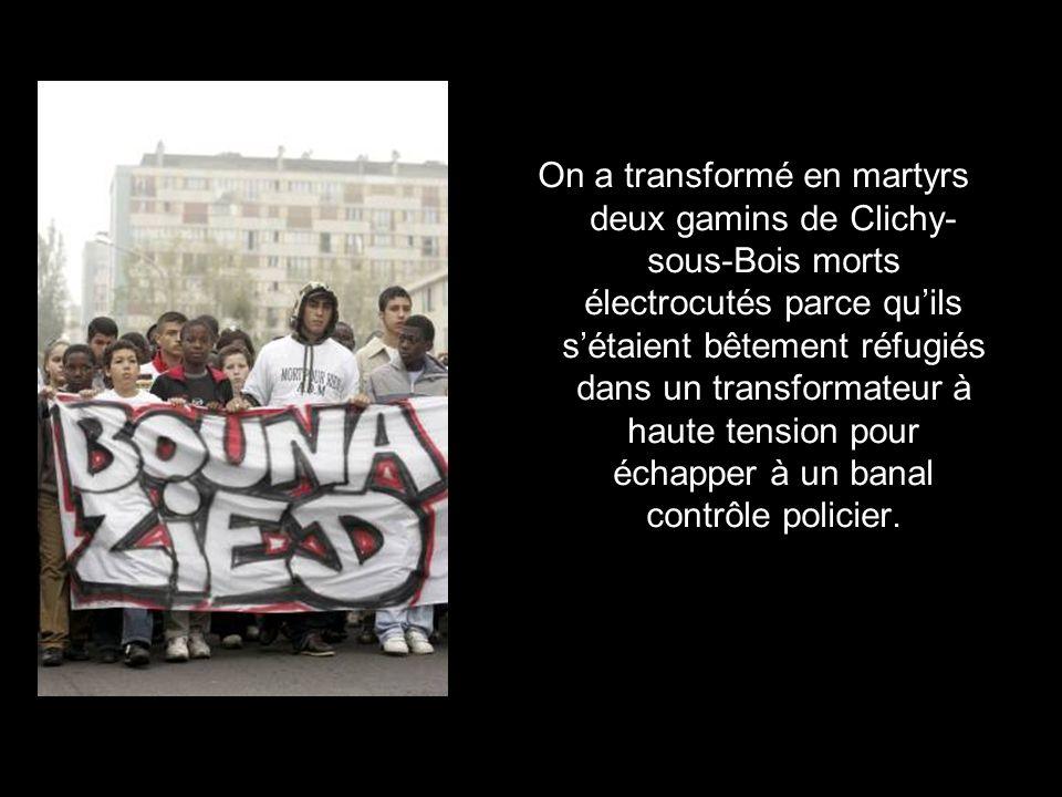 Mais quà cela ne tienne, on continue à entretenir le mythe des « populations défavorisées » qui auraient droit à se rebeller par la violence.