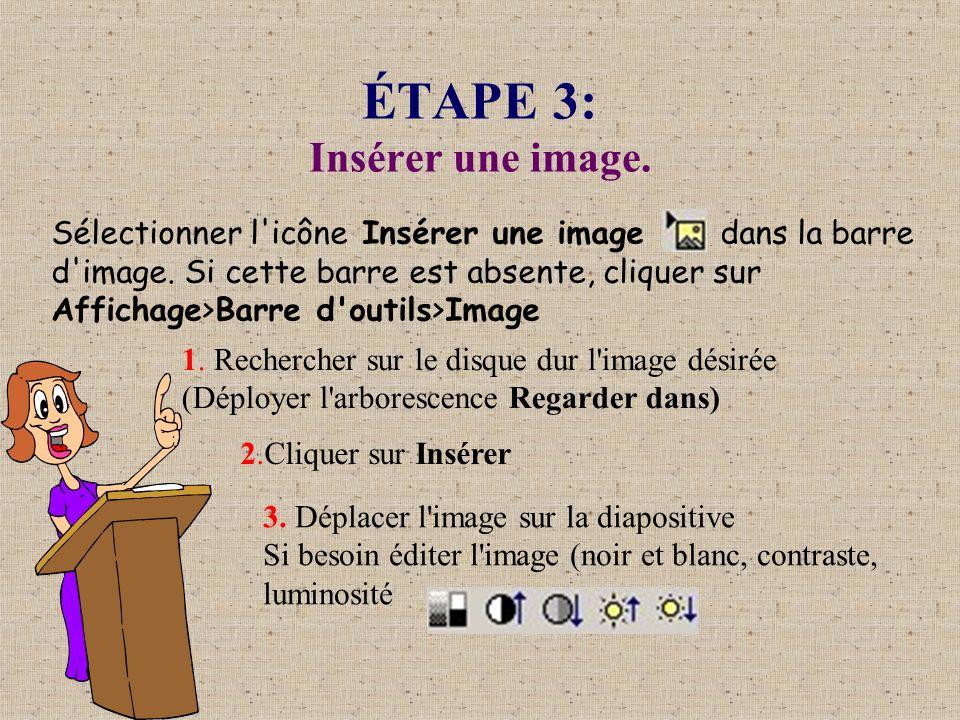 ÉTAPE 3: Insérer une image. Sélectionner l'icône Insérer une image dans la barre d'image. Si cette barre est absente, cliquer sur Affichage>Barre d'ou