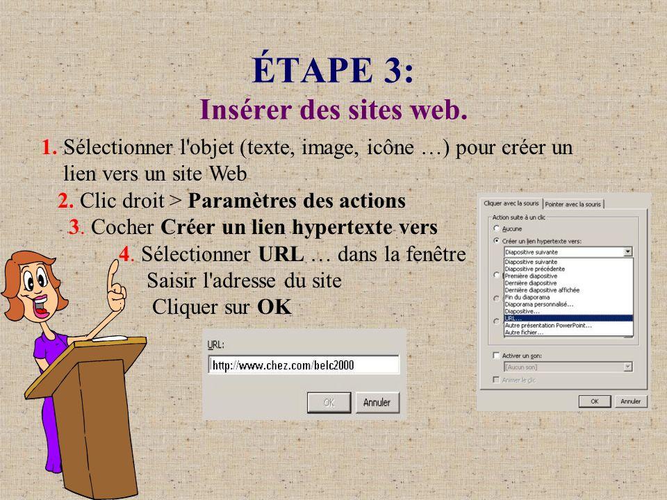 ÉTAPE 3: Insérer des sites web. 1. Sélectionner l'objet (texte, image, icône …) pour créer un lien vers un site Web 2. Clic droit > Paramètres des act