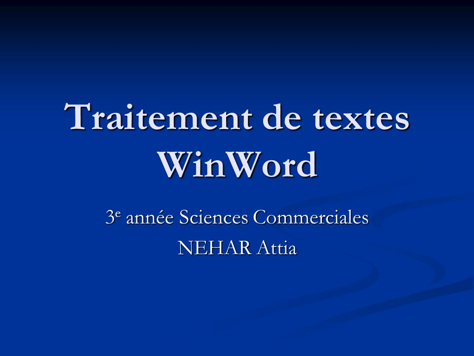 Traitement de textes WinWord 3 e année Sciences Commerciales NEHAR Attia
