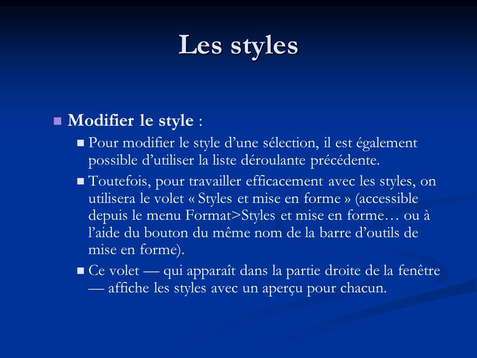 Modifier le style : Pour modifier le style dune sélection, il est également possible dutiliser la liste déroulante précédente.