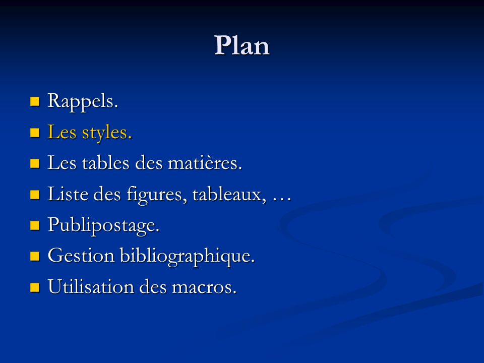 Plan Rappels. Rappels. Les styles. Les styles. Les tables des matières. Les tables des matières. Liste des figures, tableaux, … Liste des figures, tab