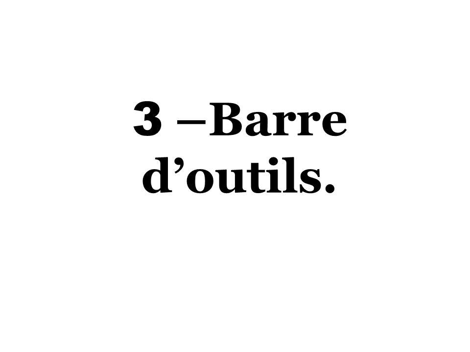 3 –Barre doutils.