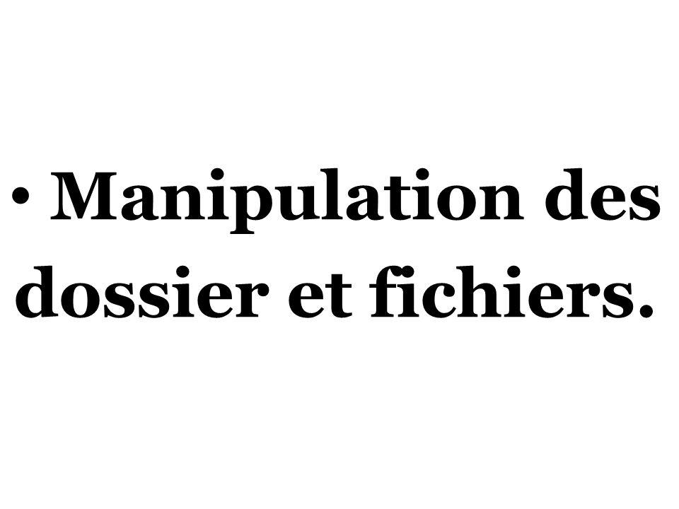 Manipulation des dossier et fichiers.