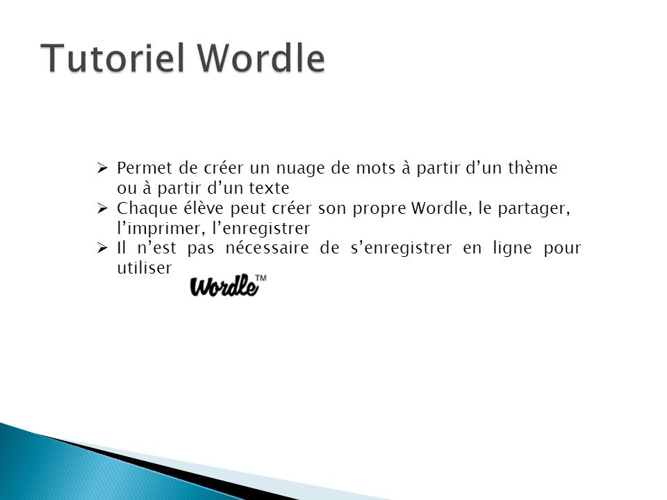 Permet de créer un nuage de mots à partir dun thème ou à partir dun texte Chaque élève peut créer son propre Wordle, le partager, limprimer, lenregist