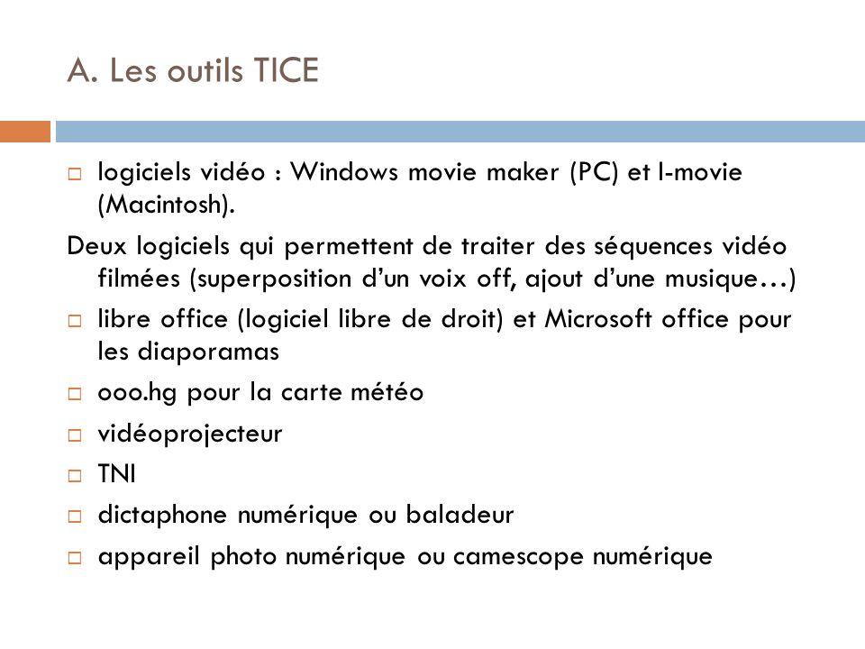A. Les outils TICE logiciels vidéo : Windows movie maker (PC) et I-movie (Macintosh). Deux logiciels qui permettent de traiter des séquences vidéo fil