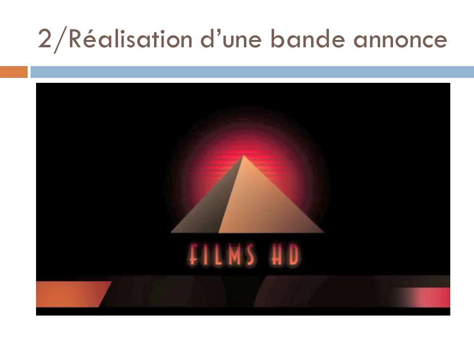 2/Réalisation dune bande annonce