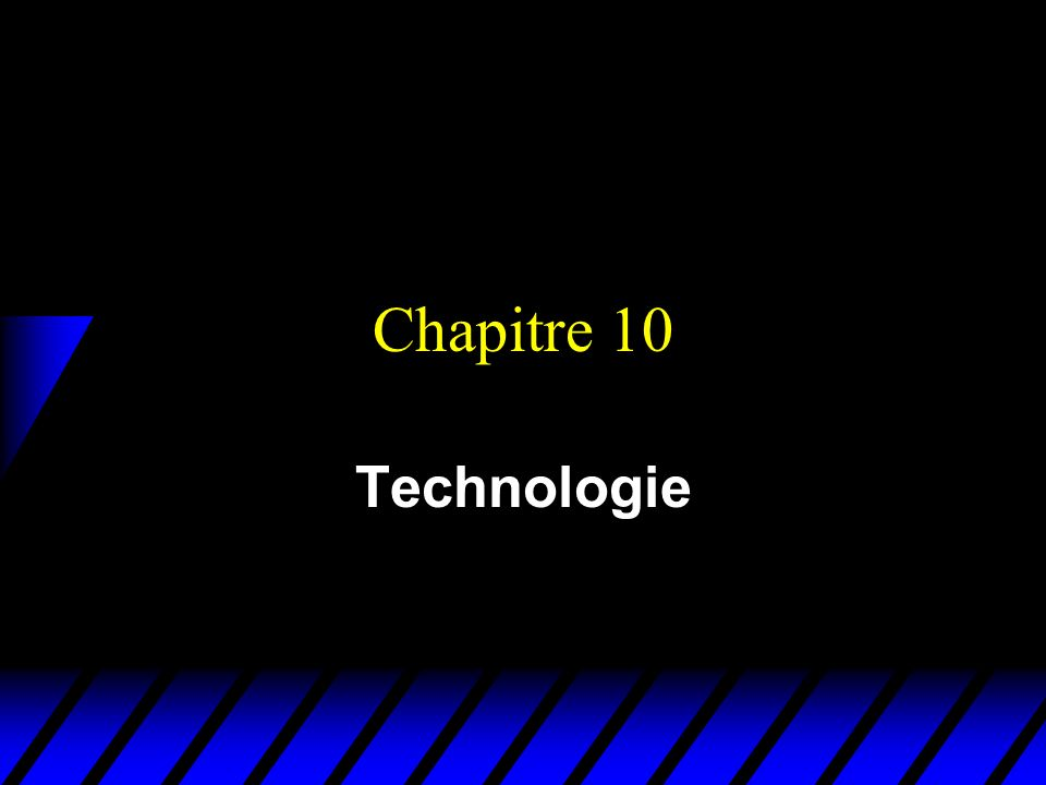 Technologies La technologie dune entreprise est le nom donné à lensemble des procédés permettant à lentreprise de convertir certains biens – des inputs – en dautres biens - des outputs.