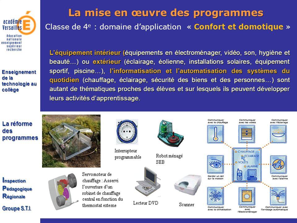 La réforme des programmes I nspection P édagogique R égionale Groupe S.T.I. Enseignement de la technologie au collège La mise en œuvre des programmes