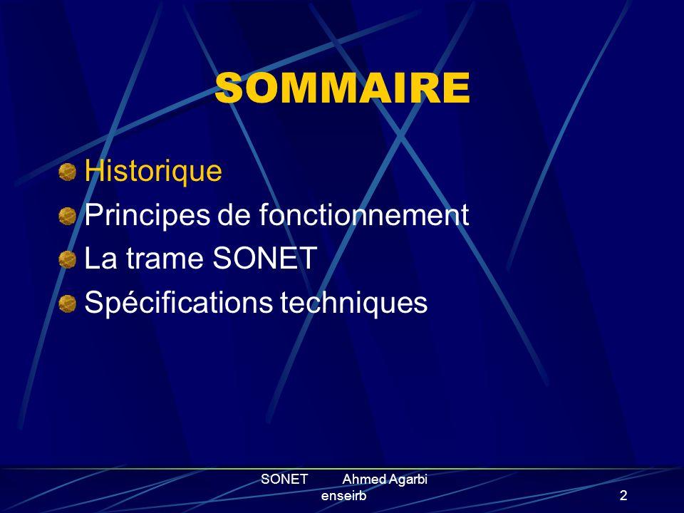 SONET Ahmed Agarbi enseirb1 LA TECHNOLOGIE SONET Le predecesseur du SDH
