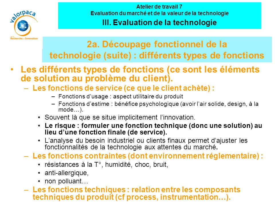 2a. Découpage fonctionnel de la technologie (suite) : différents types de fonctions Les différents types de fonctions (ce sont les éléments de solutio