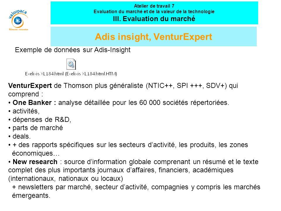 Adis insight, VenturExpert VenturExpert de Thomson plus généraliste (NTIC++, SPI +++, SDV+) qui comprend : One Banker : analyse détaillée pour les 60 000 sociétés répertoriées.