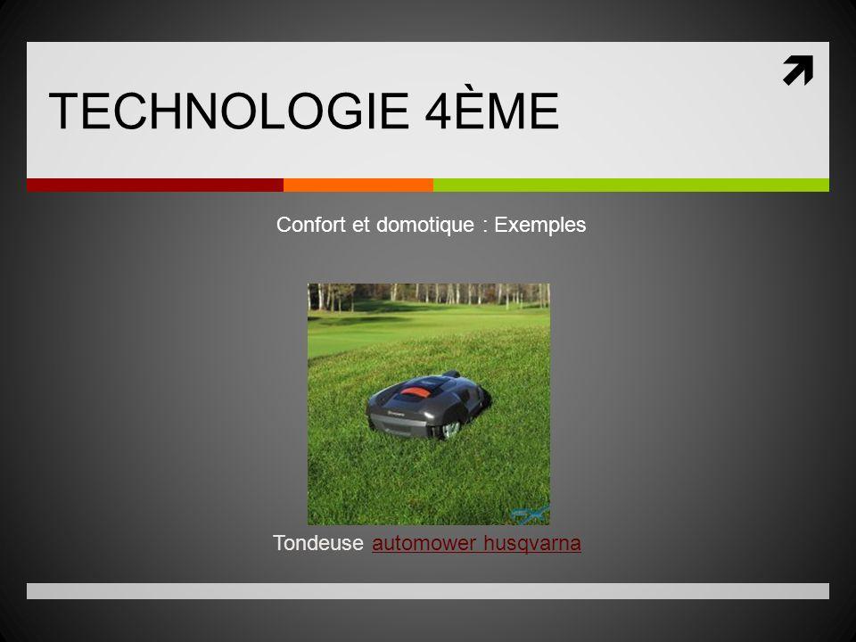 TECHNOLOGIE 4ÈME Tondeuse automower husqvarnaautomower husqvarna Confort et domotique : Exemples