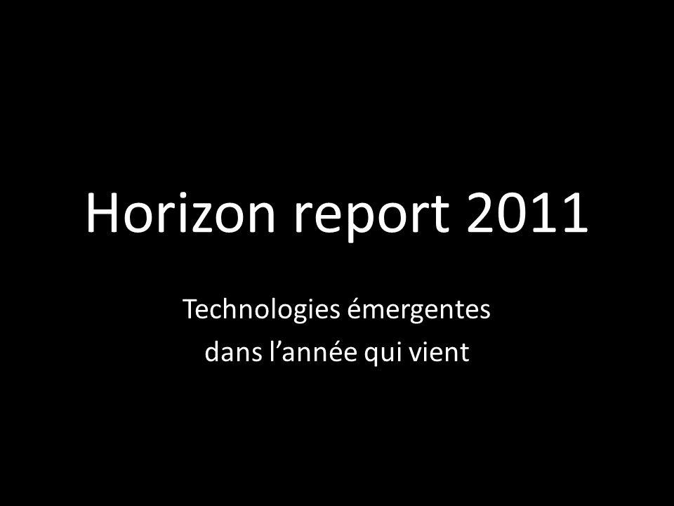 Horizon report 2011 Technologies émergentes dans lannée qui vient