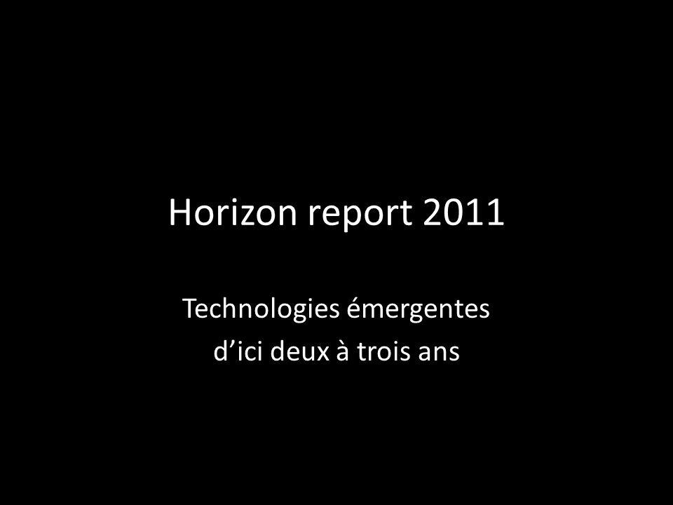 Horizon report 2011 Technologies émergentes dici deux à trois ans