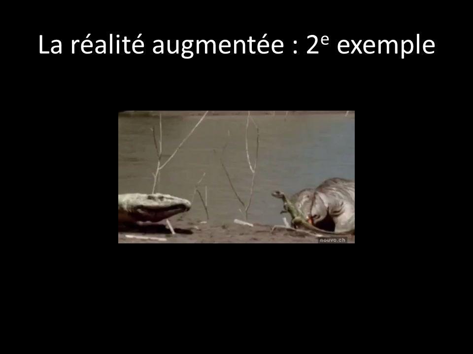 La réalité augmentée : 2 e exemple