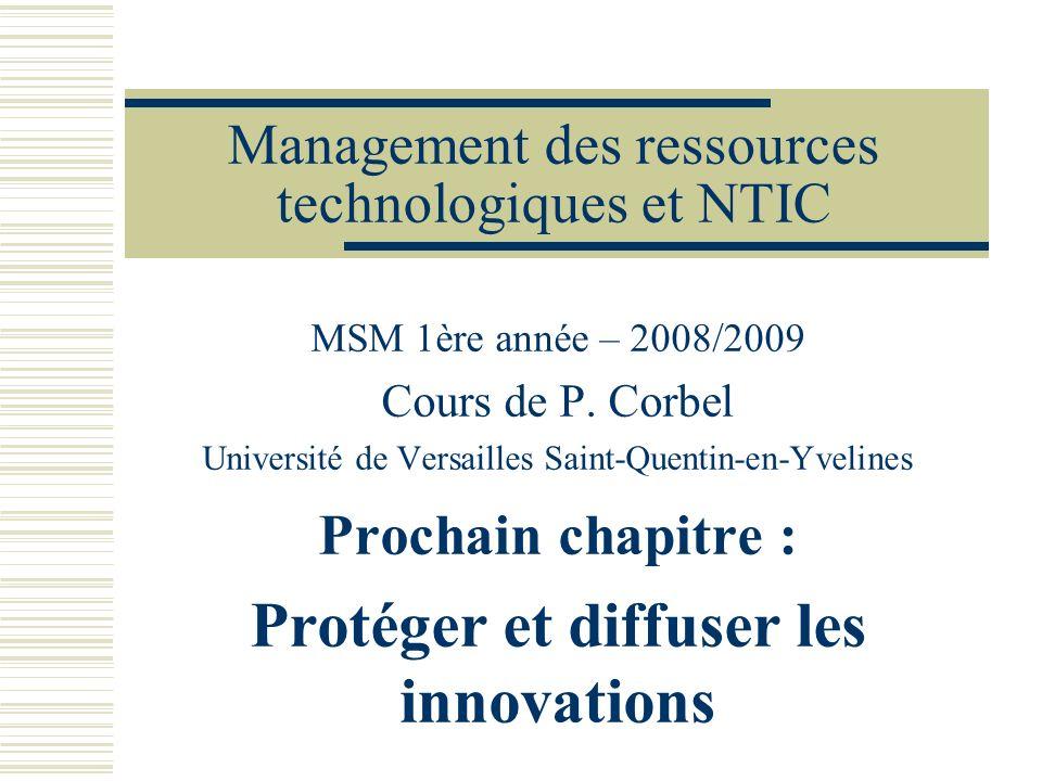Management des ressources technologiques et NTIC MSM 1ère année – 2008/2009 Cours de P. Corbel Université de Versailles Saint-Quentin-en-Yvelines Proc