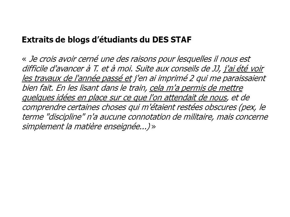 Extraits de blogs détudiants du DES STAF « Je crois avoir cerné une des raisons pour lesquelles il nous est difficile d'avancer à T. et à moi. Suite a
