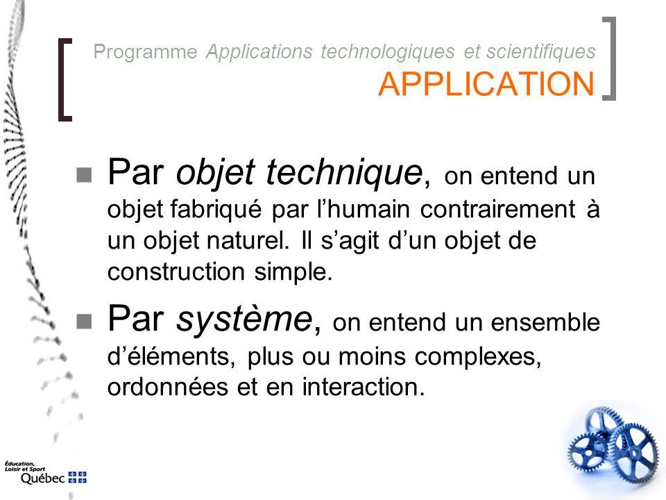 Programme Applications technologiques et scientifiques APPLICATION Par objet technique, on entend un objet fabriqué par lhumain contrairement à un objet naturel.