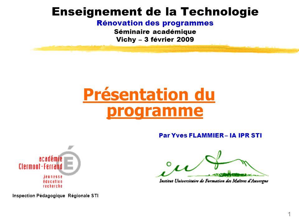 1 Présentation du programme Enseignement de la Technologie Rénovation des programmes Séminaire académique Vichy – 3 février 2009 Inspection Pédagogiqu