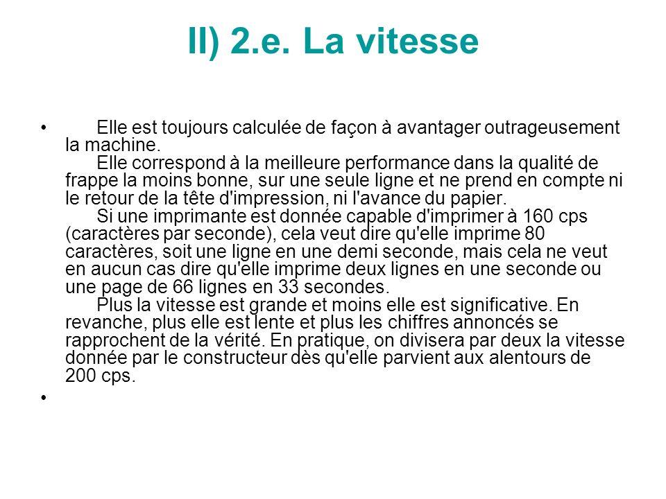 II) 2.e.La vitesse Elle est toujours calculée de façon à avantager outrageusement la machine.