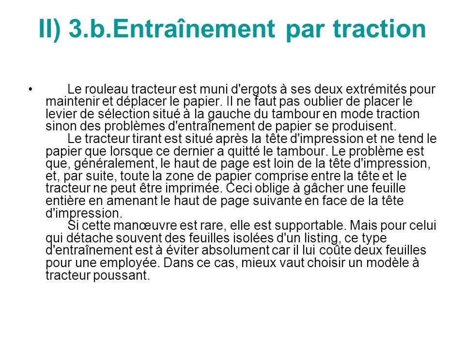 II) 3.b.Entraînement par traction Le rouleau tracteur est muni d ergots à ses deux extrémités pour maintenir et déplacer le papier.