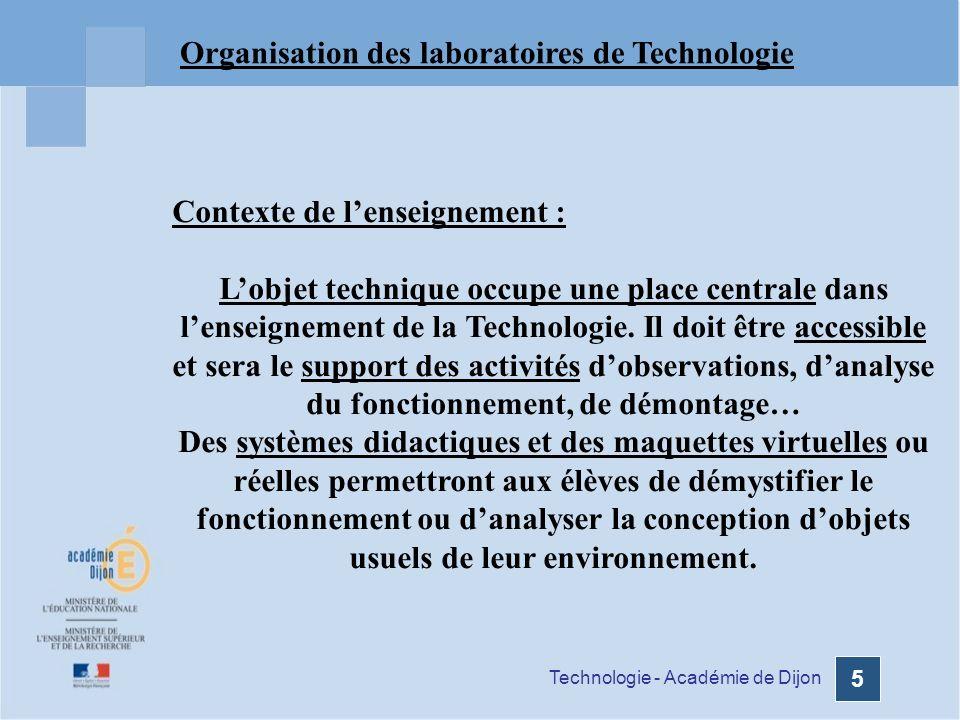 Technologie - Académie de Dijon 6 Parmi les attitudes développées, le travail en groupe qui nécessite de prendre en compte lavis des autres, déchanger, dinformer, de sévaluer est une composante forte de cet enseignement.