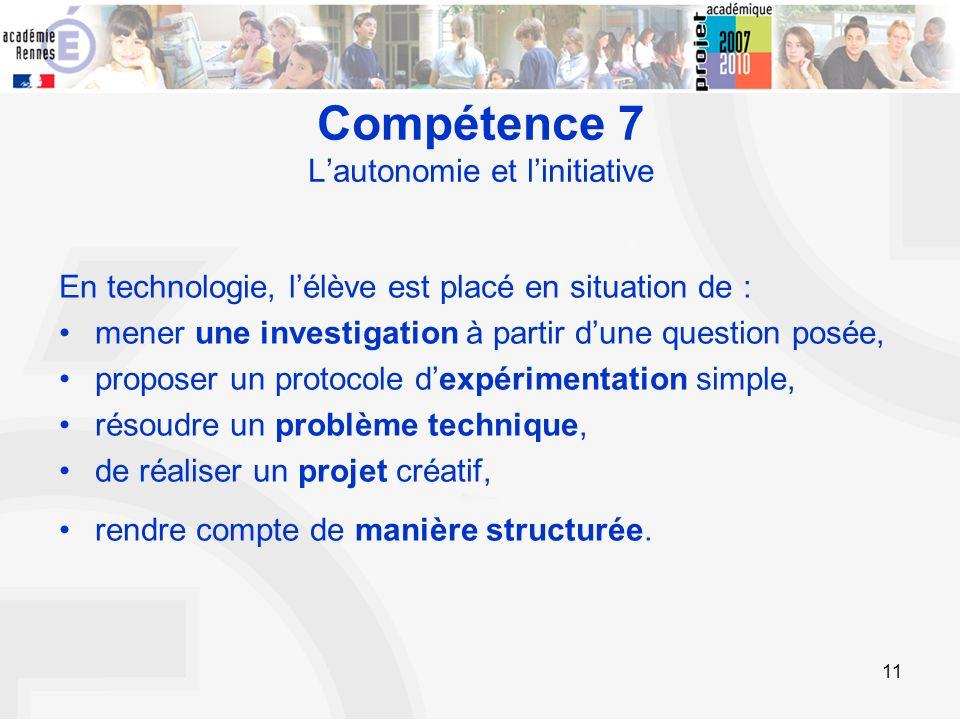 11 En technologie, lélève est placé en situation de : mener une investigation à partir dune question posée, proposer un protocole dexpérimentation sim