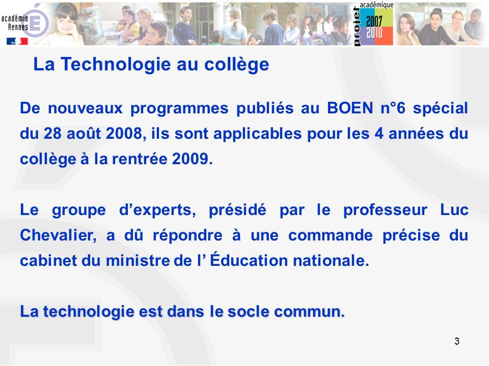 3 De nouveaux programmes publiés au BOEN n°6 spécial du 28 août 2008, ils sont applicables pour les 4 années du collège à la rentrée 2009. Le groupe d