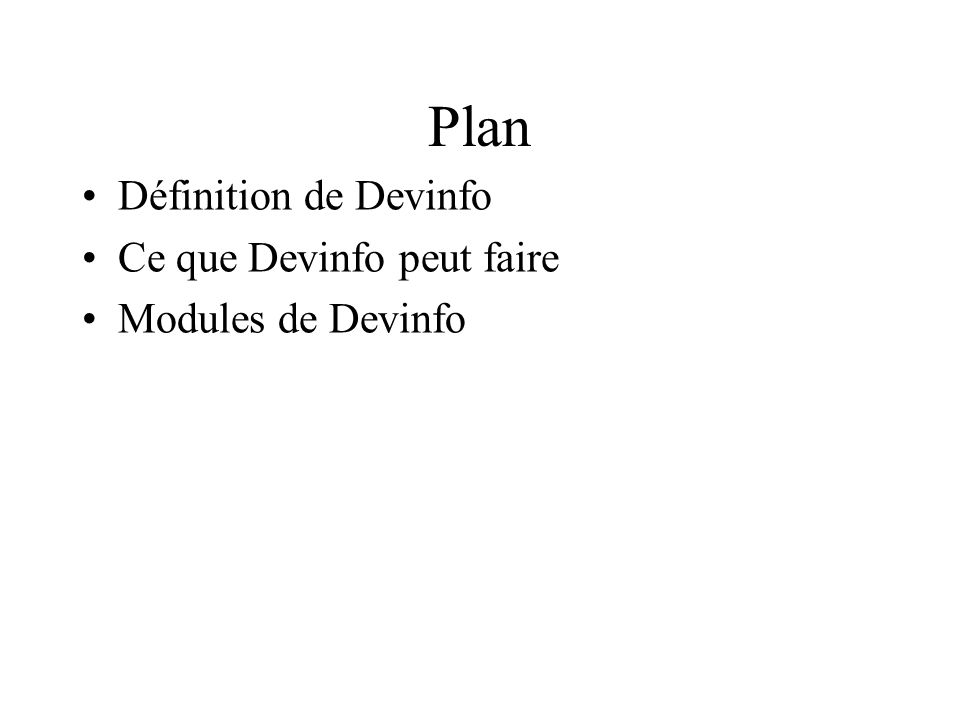 Plan Définition de Devinfo Ce que Devinfo peut faire Modules de Devinfo