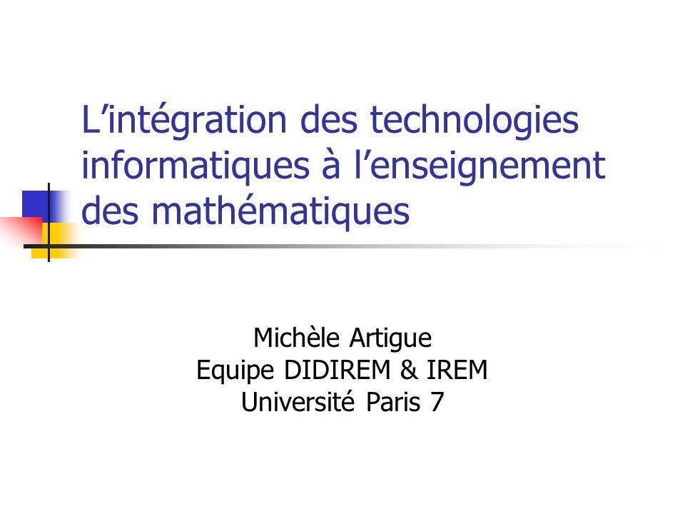 Lintégration des technologies informatiques à lenseignement des mathématiques Michèle Artigue Equipe DIDIREM & IREM Université Paris 7