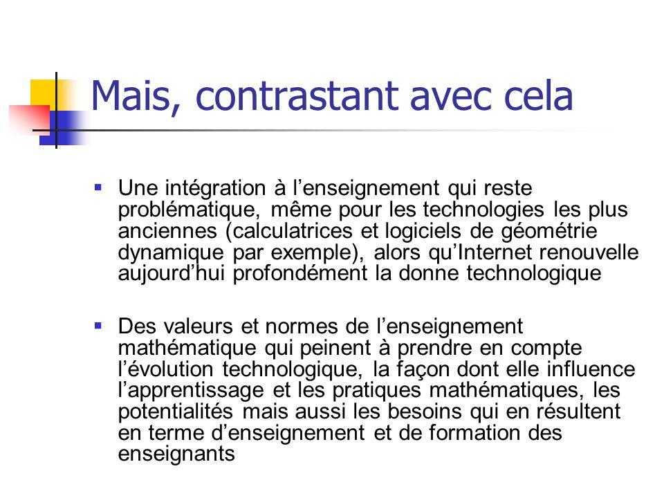 Mais, contrastant avec cela Une intégration à lenseignement qui reste problématique, même pour les technologies les plus anciennes (calculatrices et l