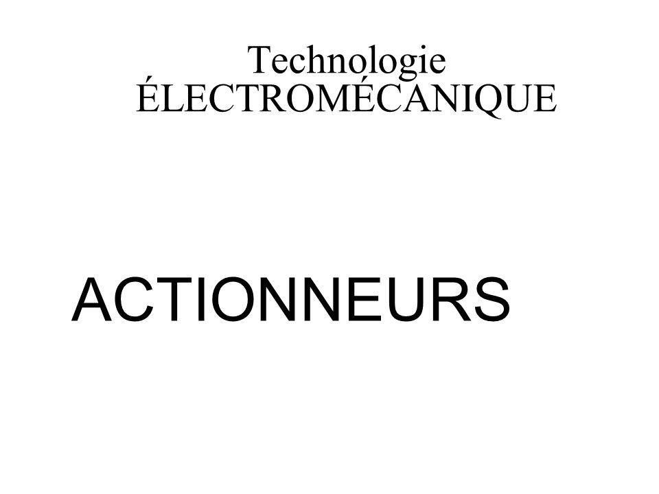 Technologie ÉLECTROMÉCANIQUE ACTIONNEURS
