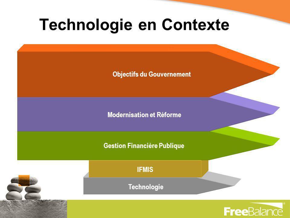 Technologie du Point de Vue du Fournisseur Technologie IFMIS Gestion Financière Publique Modernisation et Réforme Objectifs du Gouvernement