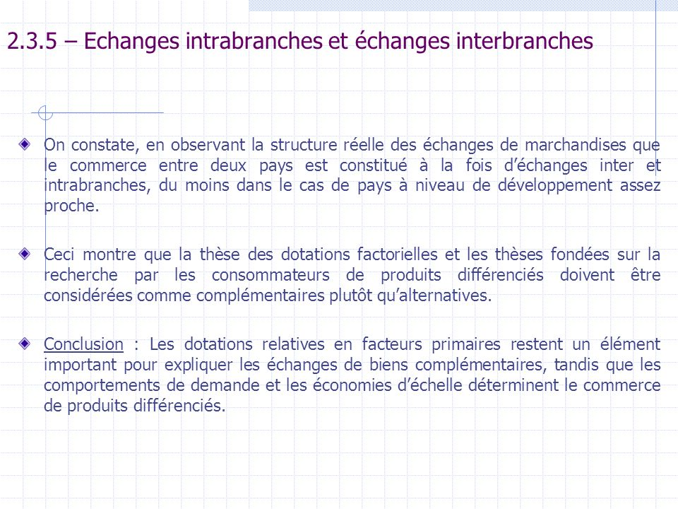 2.3.5 – Echanges intrabranches et échanges interbranches On constate, en observant la structure réelle des échanges de marchandises que le commerce en