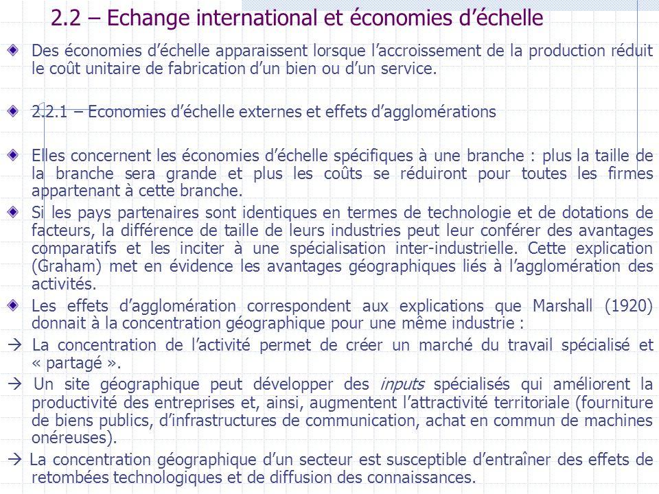2.2 – Echange international et économies déchelle Des économies déchelle apparaissent lorsque laccroissement de la production réduit le coût unitaire