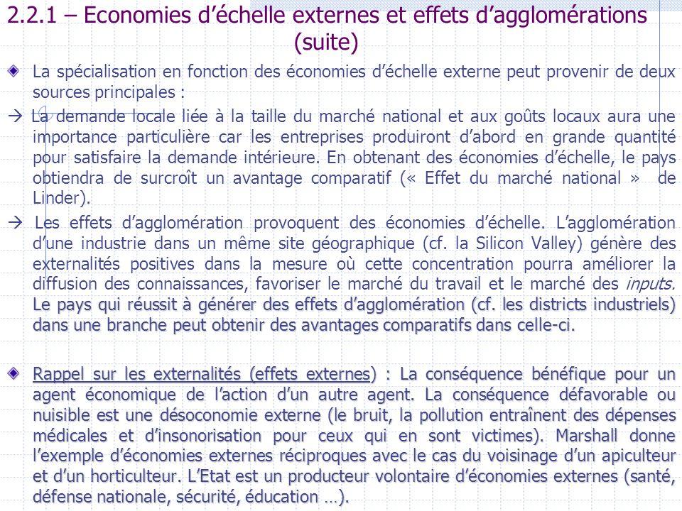 2.2.1 – Economies déchelle externes et effets dagglomérations (suite) La spécialisation en fonction des économies déchelle externe peut provenir de de