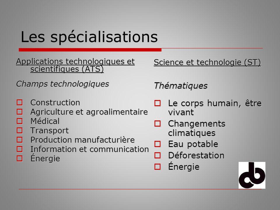 Les spécialisations Science et technologie (ST) Thématiques Le corps humain, être vivant Le corps humain, être vivant Changements climatiques Changeme