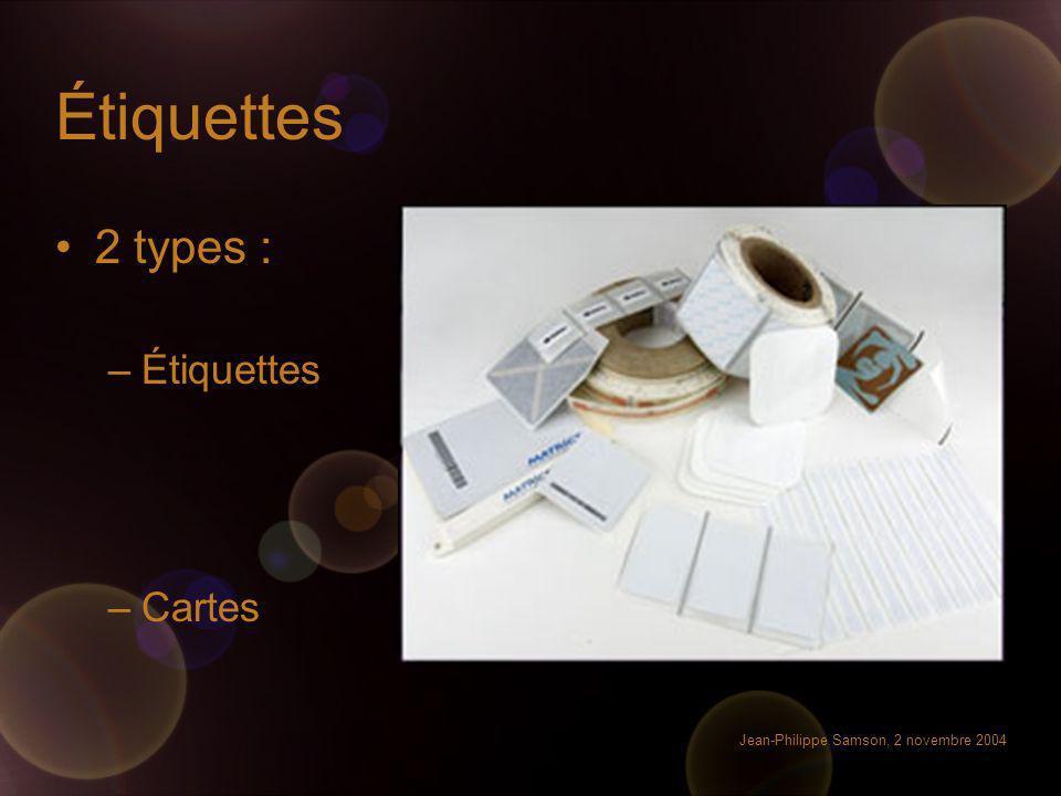 Jean-Philippe Samson, 2 novembre 2004 Étiquettes 2 types : –Étiquettes –Cartes